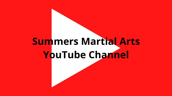 Summers Martial Arts YouTube Channel